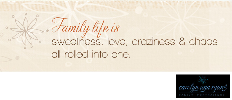 Carolyn Ann Ryan Family Life quote sweetness love