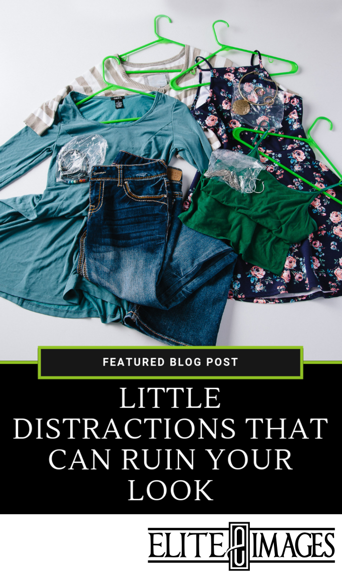 Little Distractions That Can Ruin Your Look